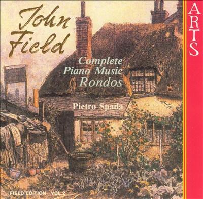 John Field: Complete Music: Rondos