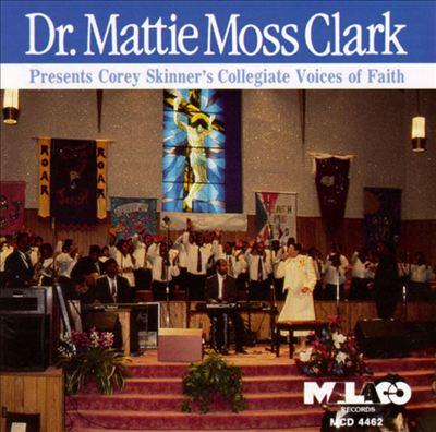 Dr. Mattie Moss Clark Presents Corey Skinner's Collegiate Voices of Faith