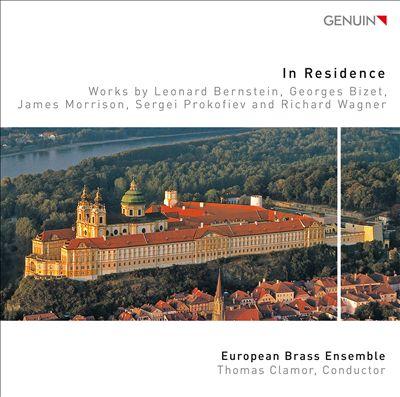 In Residence: Works by Leonard Bernstein, Georges Bizet, James Morrison, Sergei Prokofiev and Richard Wagner