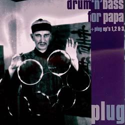 Drum'n'Bass for Papa/Plug EP's 1, 2 & 3