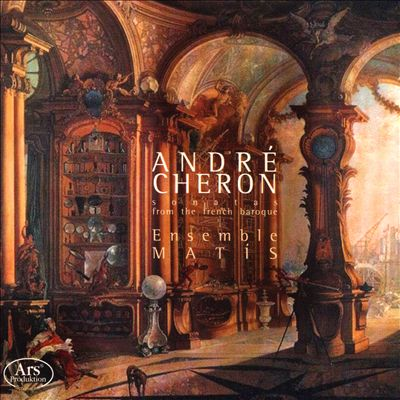 André Cheron: Sonatas from the French Baroque