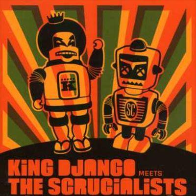King Django Meets Scrucialists