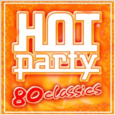 Hot Party 80 Classics