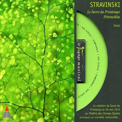 Stravinski: Le Sacre du Printemps; Pétrouchka