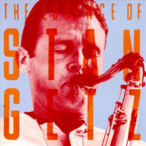 The Essence of Stan Getz