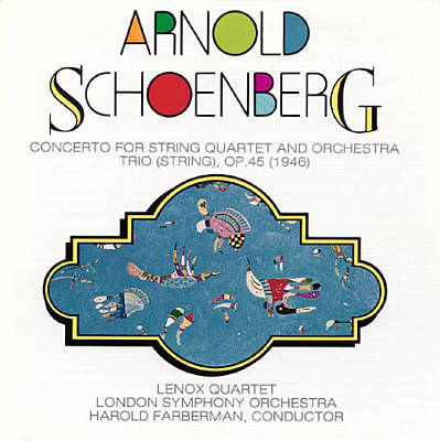 Schoenberg: Concerto for String Quartet and Orchestra; String Trio, Op. 45
