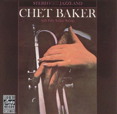 Chet Baker with Fifty Italian Strings