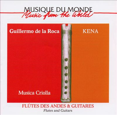 Musica Criolla: Kena - Flutes and Guitars