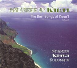 Na Mele O Kaua'I (The Best Songs of Kaua'i), Vol. 1