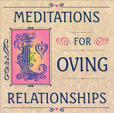 Meditations for Loving Relationships