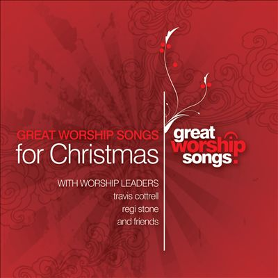 Great Worship Songs for Christmas