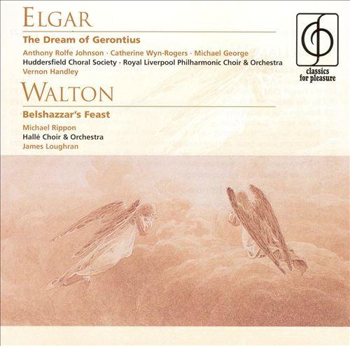 Elgar: The Dream of Gerontius; Walton: Belshazzar's Feast