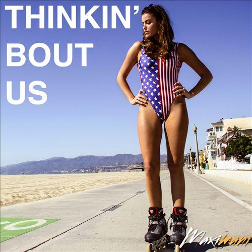 Thinkin' Bout Us