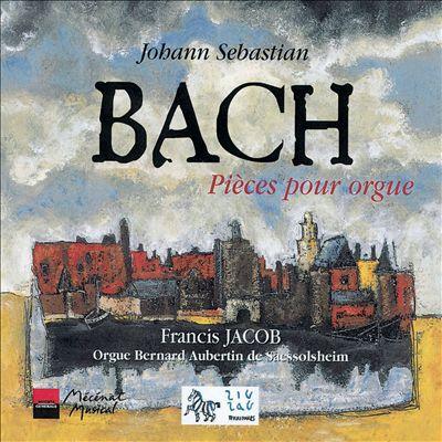 Bach: Pièces For Organ