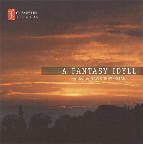 A Fantasy Idyll: Works by David Bowerman
