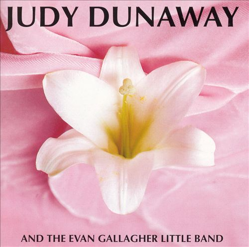 Judy Dunaway & the Evan Gallagher Little Band