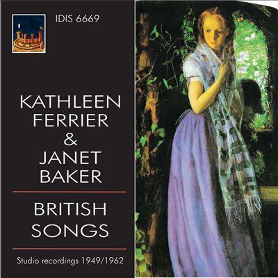 Kathleen Ferrier & Janet Baker: British Songs