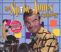Musical Depreciation Revue: The Spike Jones Anthology