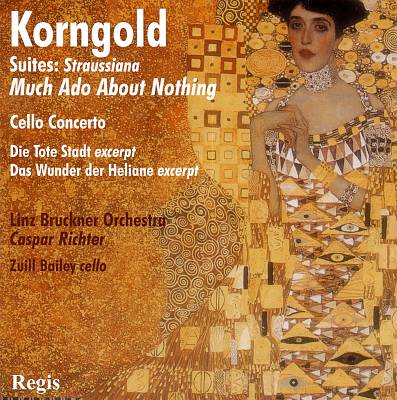 Korngold: Straussiana; Much Ado About Nothing; Cello Concerto; Etc.