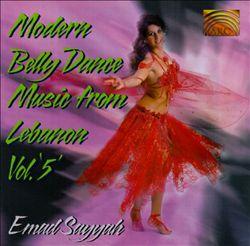 Modern Belly Dance Music from Lebanon, Vol. 5