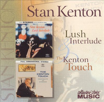 Lush Interlude/The Kenton Touch