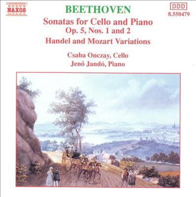 Beethoven: Sonatas for Cello and Piano, Op. 5, Nos. 1 & 2; Handel & Mozart Variations