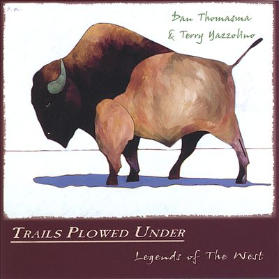 Trails Plowed Under, Legends of the West