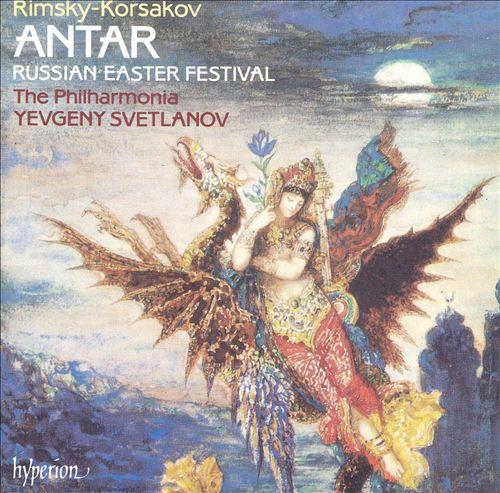 Rimsky-Korsakov: Antar; Russian Easter Festival