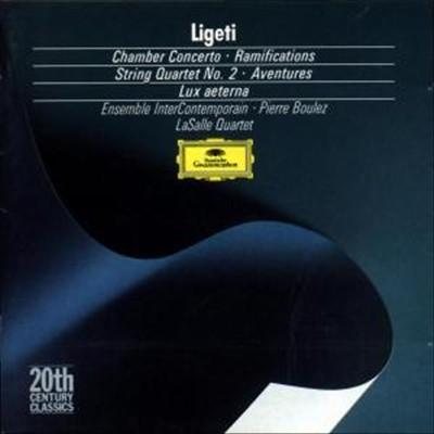 Ligeti: Chamber Concerto; Ramifications; String Quartet No. 2; Aventures; Lux aeterna