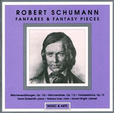 Schumann: Fanfares & Fantasy Pieces