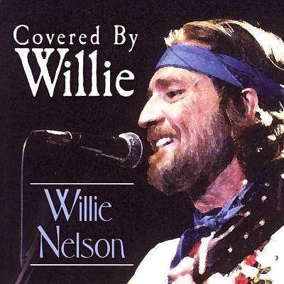 Covered by Willie