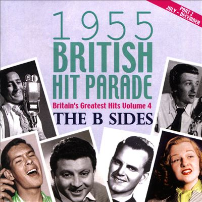 1955 British Hit Parade: Britain's Greatest Hits, Vol. 4 - The B Sides, Part 2 July-December