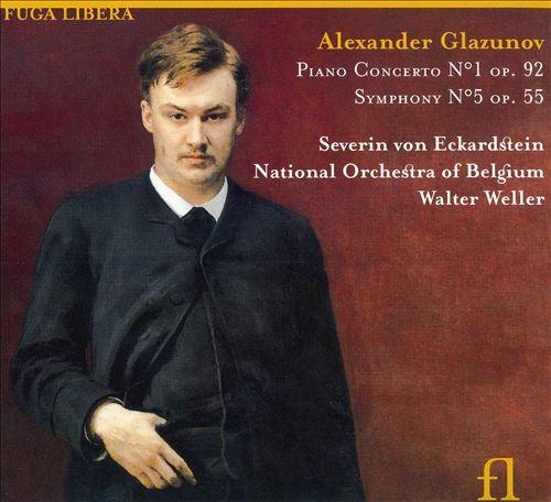 Glazunov: Piano Concerto No. 1; Symphony No. 5