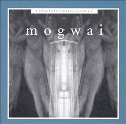 Kicking a Dead Pig: Mogwai Songs Remixed + Fear Satan Remixes
