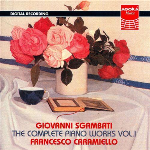 Sgambati: The complete piano works, vol.1