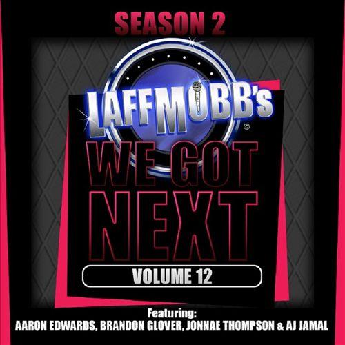 LaffMobb Presents We Got Next, Vol. 12