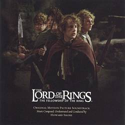 The Lord of the Rings: The Fellowship of the Ring [Original Motion Picture Soundtrack]
