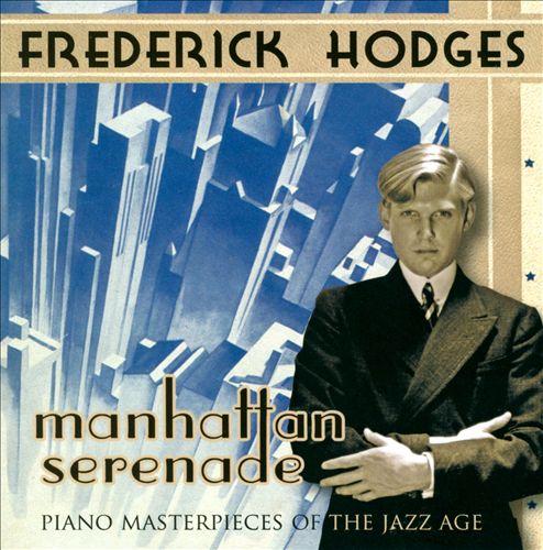 Manhattan Serenade: Piano Masterpieces of the Jazz Age