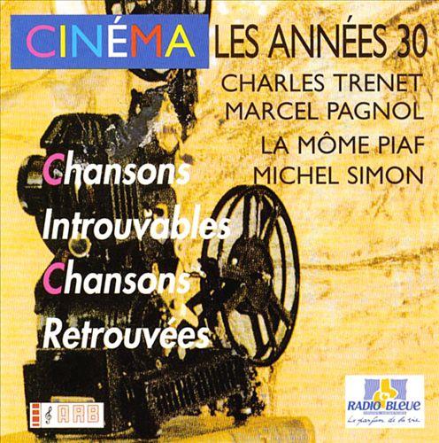 Cinema: Les Annees 30 Chansons Introuvables