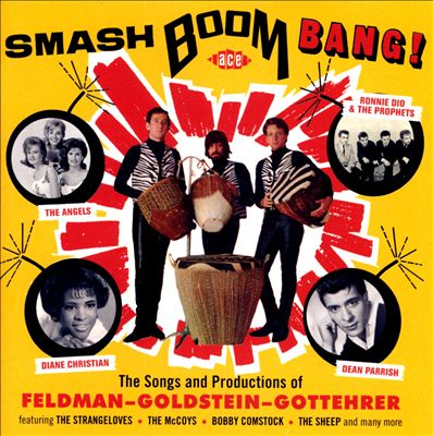 Smash Boom Bang! The Songs and Productions of Feldman-Goldstein-Gottehrer