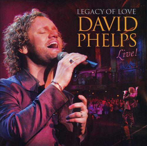 Legacy of Love: David Phelps Live