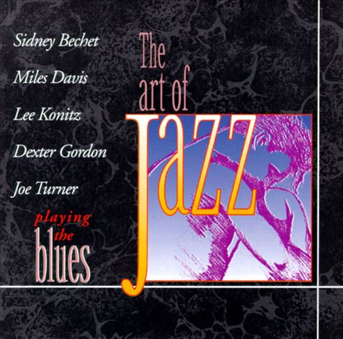Playing the Blues [Art of Jazz]