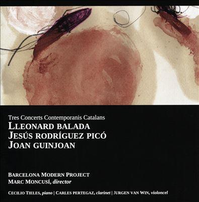 Tres Concerts Contemporanis Catalans: Lleonard Balada, Jesus Rodriguez Pico, Joan Guinjoan