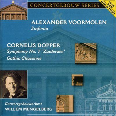 Alexander Voormolen: Sinfonia; Conelis Dopper: Symphony No. 7 'Zuiderzee'; Gothic Chaconne