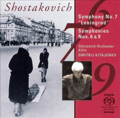 "Shostakovich: Symphonies Nos. 7 ""Leningrad"", 6, 9"