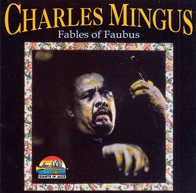 Fables of Faubus [Giants of Jazz]