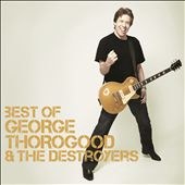 Best of George Thorogood & the Destroyers [2013]