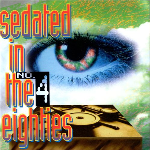 Sedated in the Eighties, Vol. 4