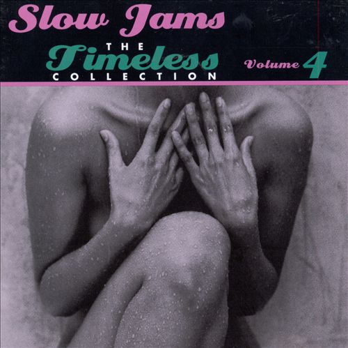 Slow Jams: The Timeless Collection, Vol. 4