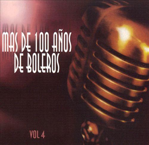 Mas de 100 Anos de Boleros, Vol. 4